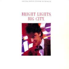 Various Artists Bright Lights Big City Songs Bright Lights Big City Original Soundtrack By Various