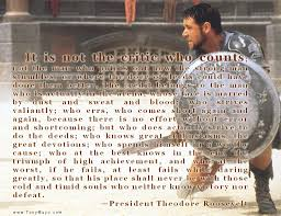 Teddy Roosevelt Critic Quote Man In The Arena Teddy Roosevelt Quotes