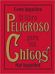 el libro peligroso para los chicos spanish edition conn iggulden hal iggulden 9780061562860 amazon books