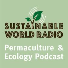 Sustainable World Radio- Ecology and Permaculture Podcast