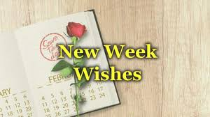 New Week Wishes Messages And Greetings Wishesmsg
