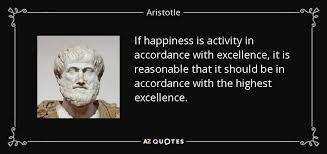 Aristotle Excellence Quote New Aristotle Quote If Happiness Is Activity In Accordance With