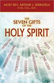 amazon the seven gifts of the holy spirit 9781947070233 arthur j serratelli s t d s arthur j serratelli std books