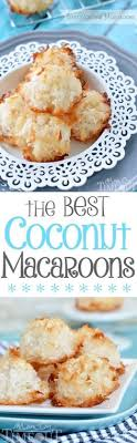 the best coconut macaroons made without sweetened condensed milk the delicate sweet flavor of coconut really shines through