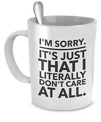 office mugs funny. Unique Funny Sarcastic Coffee Mugs  Funny Office Iu0027m Sorry Itu0027s Just That On O