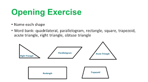 parallelogram shapes and names. 4 opening exercise name each shape word bank: quadrilateral, parallelogram, rectangle, square, trapezoid, acute triangle, right obtuse triangle parallelogram shapes and names