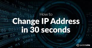 30 Sec How To Change Ip Address In 30 Seconds Safervpn