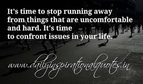 Running Away Quotes Delectable It's Time To Stop Running Away From Things That Are Uncomfortable