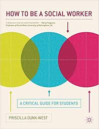 Become A Social Worker How To Be A Social Worker A Critical Guide For Students