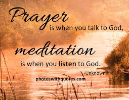 Christian Meditation Quotes Best of Prayer Is When You Talk To God Meditation Is When You Listen To God
