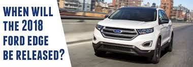2018 ford order dates.  2018 2018 ford edge release date on ford order dates