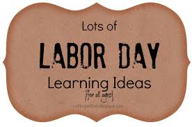 labor day theme a wonderful collection of labor day learning ideas for your