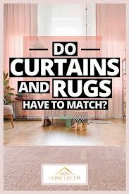 do curtains and rugs have to match
