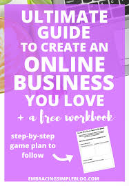 the ultimate guide to create an online business you love do you have a dream to create an online business you love follow this ultimate