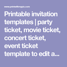 Concert Invite Template Printable Invitation Templates Party Ticket Movie Ticket