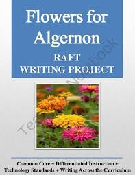 best flowers for algernon images flowers for flowers for algernon raft writing project rubric edu blogging tutorial from christopher mitchell on