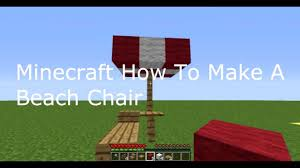 how to make a chair in minecraft. Minecraft How To Make A Beach Chair In