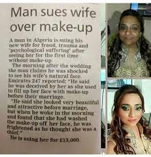 man sues wife for being ugly after seeing her without makeup for the first time