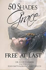 50 Shades of Grace: Free At Last Paperback – 2014: Eddie Summers:  Amazon.com: Books