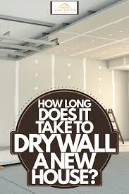 how long does it take to drywall a new