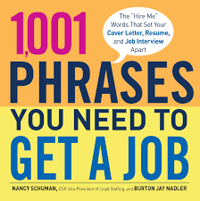 1 001 Phrases You Need To Get A Job Book By Nancy Schuman Burton