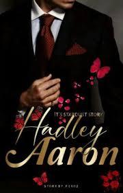 Hadley Aaron : It's Stardust Story - Bab 35 : Little closer - Wattpad