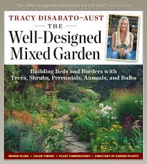 Small Picture The Well Designed Mixed Garden Building Beds and Borders with