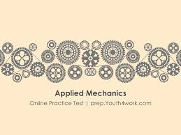 Applied Mechanics And Design Applied Mechanics Free Online Practice Papers