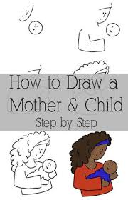 Growing Your Visual Vocabulary How To Draw A Mother Holding A Baby