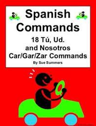 Spanish Commands Chart 18 Yo Ud And Nosotros Car Gar