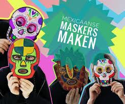 Workshop making <b>Mexican masks</b> - Cobra Museum of Modern ...
