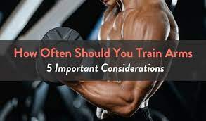 how often should you train arms 5