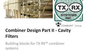 Cavity Filter Design Basics Combiner Basics Tx Rx