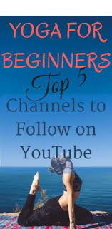 yoga for beginners 5 top channels to follow on you beginner yoga video yoga for