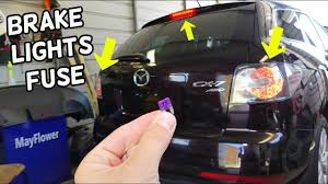 2012 Mazda Cx 9 Brake Light Switch Brake Stop Lights Fuse Location Replacement Mazda Cx 7 Stop Brake Lights Not Working