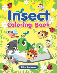 insect coloring book an coloring book with fun easy and relaxing coloring pages book for kids ages 2 4 4 8 paperback may 23 2018