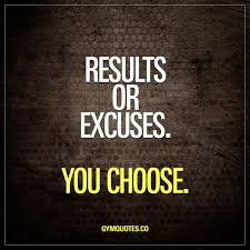 Gym Motivation Quotes Results Or Excuses You Choose