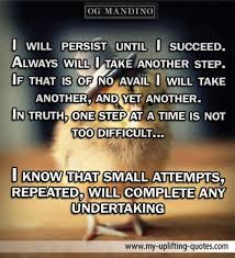 I Will Persist Until I Succeed My Uplifting Quotes New Og Mandino Quotes