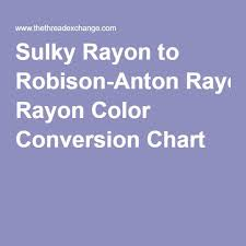 Sulky Rayon To Robison Anton Rayon Color Conversion Chart
