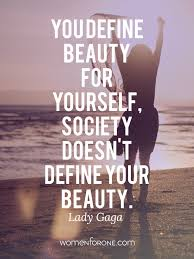Beauty Lady Quotes Best Of You Define Beauty For Yourself Society Doesn't Define Your Beauty Lady