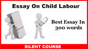 child labour essays words sample essay on child labor in to  child labour opinion essay 91 121 113 106 child labour opinion essay
