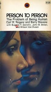 Person To Person The Problem Of Being Human By Carl R Rogers