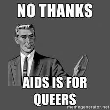 No thanks Aids is for queers - Grammar Guy   Meme Generator via Relatably.com