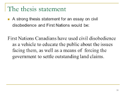 writing across the disciplines ppt video online  the thesis statement a strong thesis statement for an essay on civil disobedience and first nations