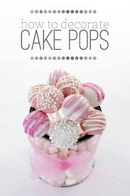 Cake Balls Decorating Ideas Best Cute Ideas For Decorating Cake Pops SheSTEALS 32st Birthday Week