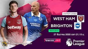 ถ่ายทอดสดฟุตบอล พรีเมียร์ลีก 2020-2021 เวสต์แฮม ยูไนเต็ด vs ไบรท์ตัน HD