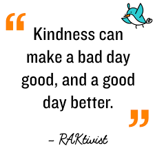 Random Acts Of Kindness Kindness Quote Kindness Can Make A Bad
