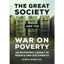 great society and the war on poverty an economic legacy in  great society and the war on poverty an economic legacy in essays and documents hardcover jr john