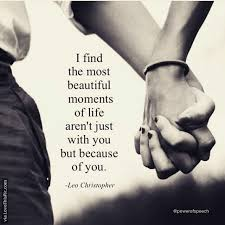 Most Beautiful Couple Quotes Best of The Most Beautiful Moments Of My Life Are Because Of You Pictures