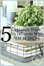 Designer Books Decor 100 DESIGNER WAYS TO DECORATING WITH BOOKS StoneGable 25